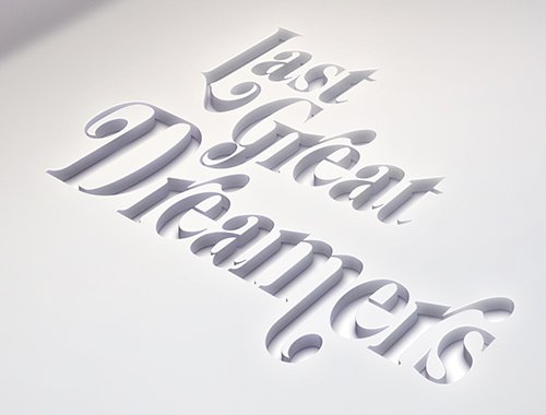 Last Great Dreamers.